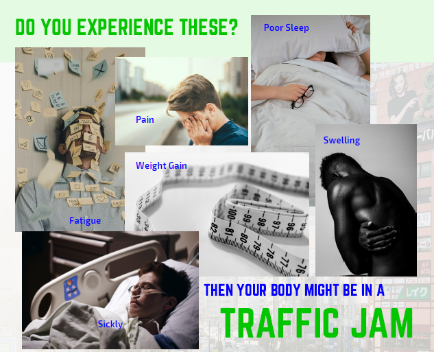If you experience these, your body might be in a traffic jam!